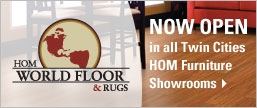 HOM World Floor and Rugs Now Open in all Twin Cities HOM Furniture Showrooms